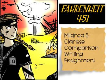 Fahrenheit 451 Contrasting Mildred and Clarisse Writing Assignment