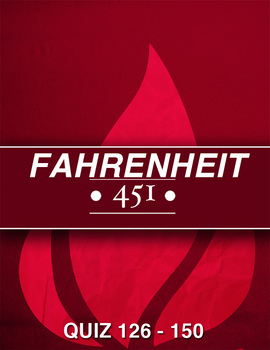Fahrenheit 451 Pages 126 - 150 Quiz + Answers