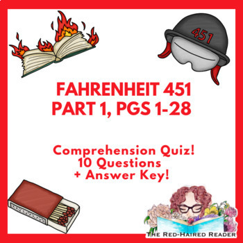 Fahrenheit 451  Part 1: pages 1-28 10 question quiz with answer key
