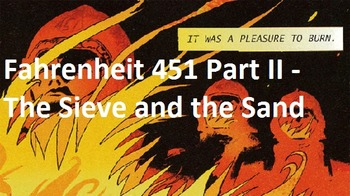 Fahrenheit 451 Part II - The Sieve and the Sand