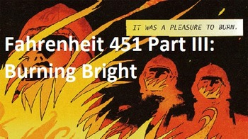 Fahrenheit 451 Part III: Burning Bright