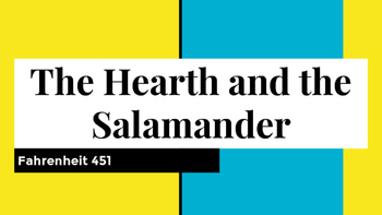Fahrenheit 451- The Hearth and the Salamander