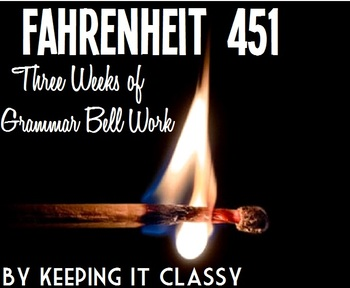 Fahrenheit 451 by Ray Bradbury: Syntax and Style Bell Work (Common Core Aligned)