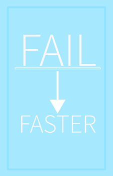 Fail Faster | 11 x 17 Poster