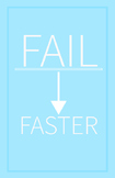 Fail Faster   11 x 17 Poster