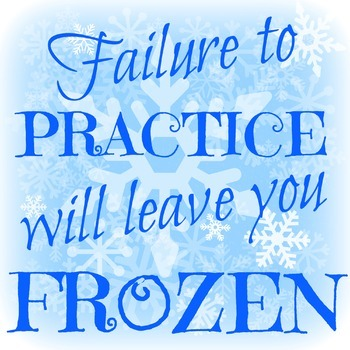 Failure to Practice Will Leave You Frozen - POSTER