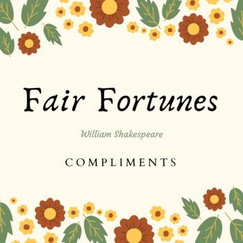 Fair Fortunes: Shakespeare Compliments