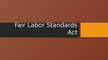 Fair Labor Standards Act Slideshow