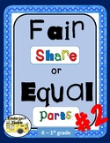 Fair Share or Equal Share #2
