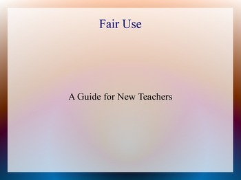 Fair Use for New Teachers