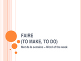 Faire (to make, to do) - modifiable PowerPoint presentation
