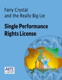 License for performing Fairy Crystal and the Really Big Li
