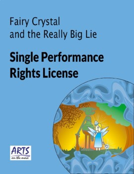 License for performing Fairy Crystal and the Really Big Lie drama play script