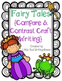 Fairy Tales {Compare/Contrast Writing Activity}