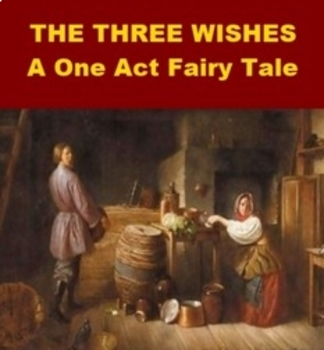 Fairy Tale Drama - The Three Wishes PowerPoint