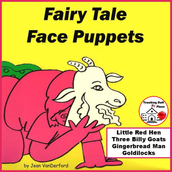 Storytelling FAIRY TALE  FACES ... Color  Tell  Act  Sequence ... Gr  K-1-2