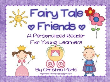 Fairy Tale Friends:  A Personalized Reader For Young Learners