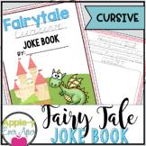 Fairy Tale Fun CURSIVE Practice Joke Book