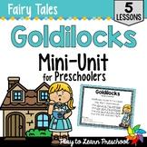Fairy Tale Preschool Unit - Goldilocks