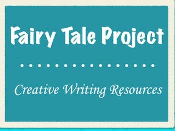 Fairy Tale Project--Creative Writing