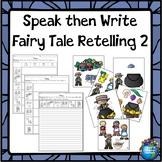 Fairy Tale Retelling Speak then Write 2