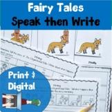 Fairy Tale Retelling Speak then Write Print and Digital