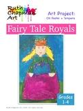 Fairy Tale Royals: Princesses and Princes Art Lesson for Grades 1-4