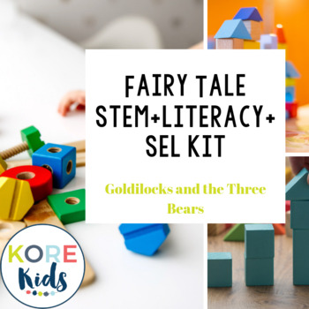 Fairy Tale STEM + Literacy + SEL kit (Goldilocks)