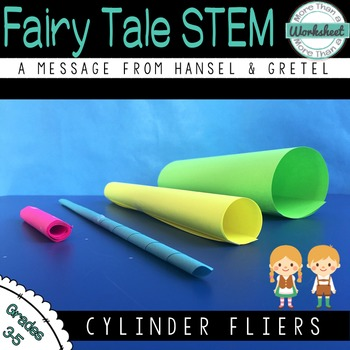 Fairy Tale STEM (Hansel and Gretel) Paper Cylinder Flier