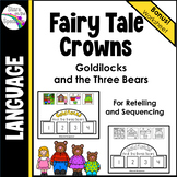 Fairy Tale Sequencing and Retelling (Goldilocks and the 3 Bears) Crowns