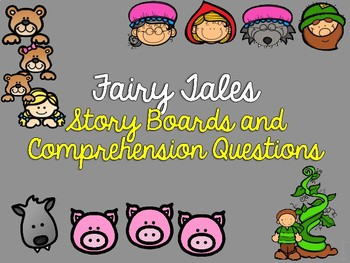 Fairy Tale Story Boards and Comprehension Questions