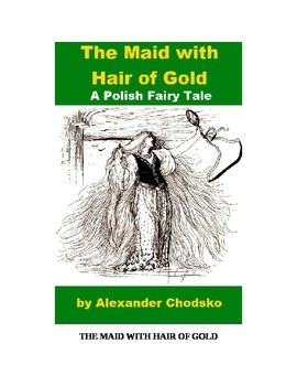 "Fairy Tale - ""The Maid with Hair of Gold"""