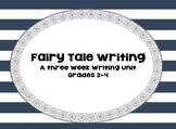Fairy Tale Writing Mini Unit