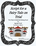 Fairy Tale on Trial Script - Little Red Riding Hood vs Big Bad Wolf