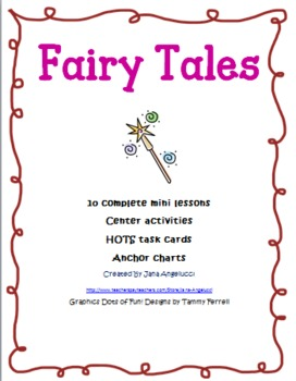 Fairy Tales 10 Mini Lessons, Centers, Anchor Charts Common Core Aligned