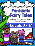 Fairy Tales: CCSS Aligned Leveled Passage and Activities L