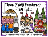 Fairy Tales:  Three Fairly Fractured Fairy Tales w/ Comprehension Questions