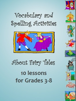 Fairy Tales Vocabulary and Spelling Unit- 10 lessons, acti