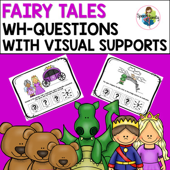 Fairy Tales WH-Questions with Visual Supports