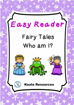 Fairy Tales Who Am I?  Easy Reader by Koala Resources