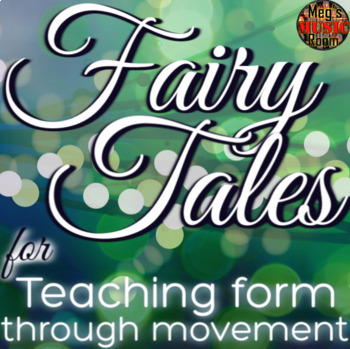 Fairy Tales for Movement & Form Elementary Music Class - PPT/Smart Notebook