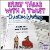 Fairy Tales with a Twist Creative Writing Project Workbook