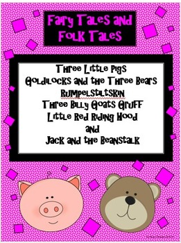 Fairy Tales/Folk Tales: Three Little Pigs, Three Billy Goa