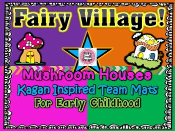 Fairy Village Mushroom Houses! Kagan Inspired Team Mats
