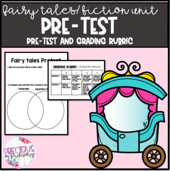Fairy tales/Fiction Pre-Test and Rubric