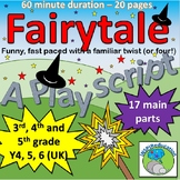 Fairytale - A Playscript for a class, a year group or the