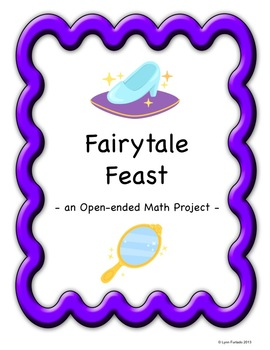 Fairytale Feast: An Open-ended Math Project
