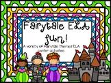 Fairytale Fun! ELA activities