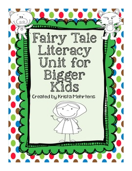 Fairytale Literacy Unit for Bigger Kids- aligned to the Common Core