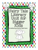 Fairytale Literacy Unit for Bigger Kids- aligned to the Co